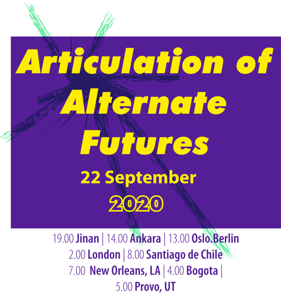 Title | : Articulation of Alternate Futures Day | : Tuesday 22 September 2020  Starting Times | : 19.00 Jinan | 14.00 Ankara | 13.00 Oslo.Berlin | 12.00 London | 8.00 Santiago; | 6.00 Bogota | 5.00 Provo, UT End Times | : 21.30 Jinan | 16.30 Ankara | 15.30 Oslo.Berlin | 14.30 London | 10.30 Santiago | 9.30 New Orleans, LA | 8.30 Bogota |7.30 Provo, UT Venue | : Online Cost | : Free of Charge Contact | : lxd2021@learnxdesign.net