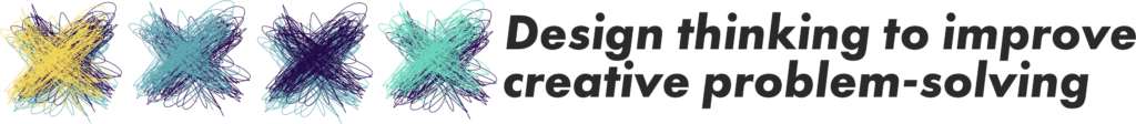 Track 1.1 | Design thinking to improve creative problem-solving